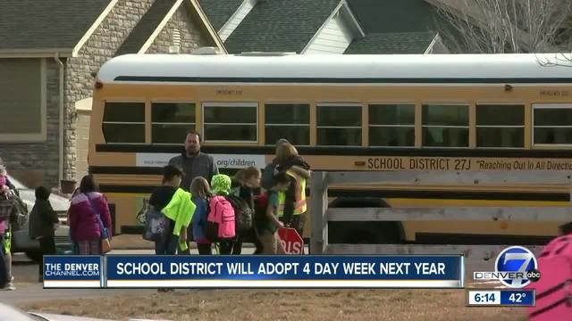 The school district in Denver, Colorado, called District 27J, plans to switch to a 4-day school week.