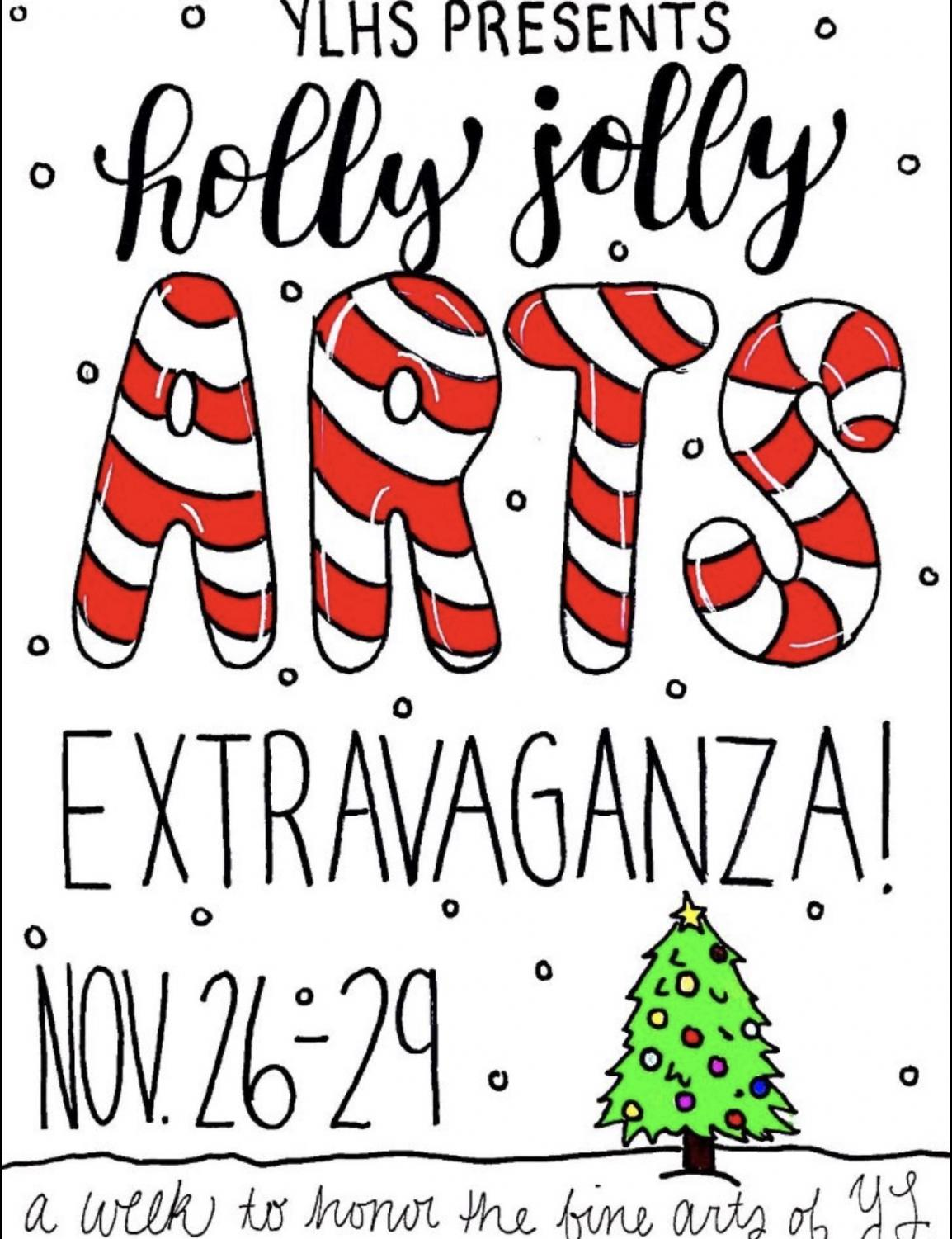 YLHS presents the Holly Jolly Arts Extravaganza, a week dedicated to arts appreciation.