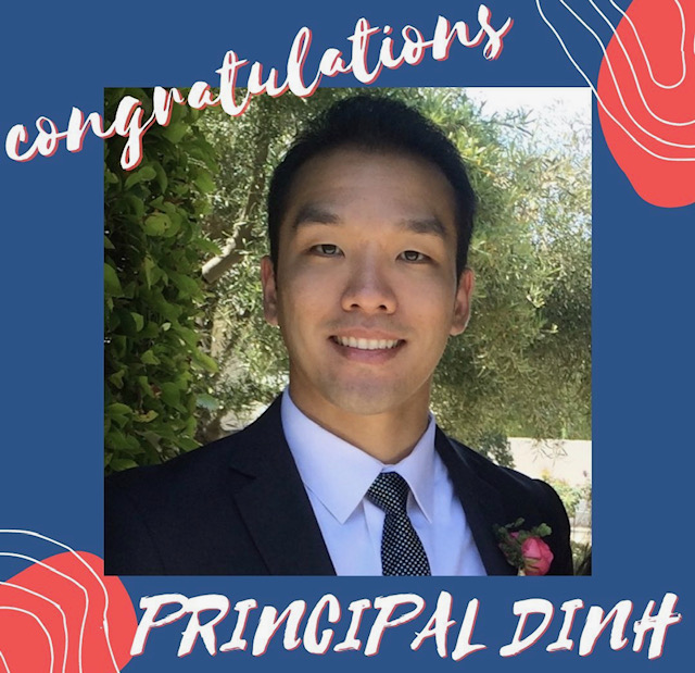 Many are happy to have Dr. Dihn as our new principal and believe this role is very well suited for him.